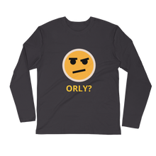 Load image into Gallery viewer, ORLY? long sleeve fitted crew