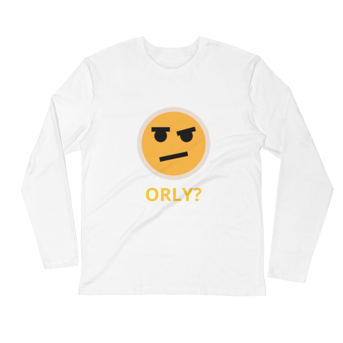 ORLY? long sleeve fitted crew