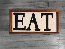 Load image into Gallery viewer, EAT, farmhouse kitchen framed wood sign