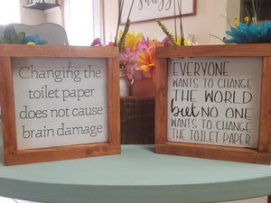 Bathroom sign, Changing the Toilet Paper Does Not Cause Brain Damage
