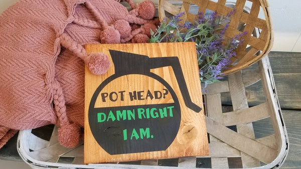 Pothead? Adult humor decor sign