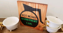 Load image into Gallery viewer, Pothead? Adult humor decor sign