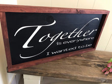 Load image into Gallery viewer, Together wood sign