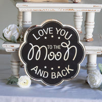 "Scalloped ""Love you to the moon and back"" metal sign"