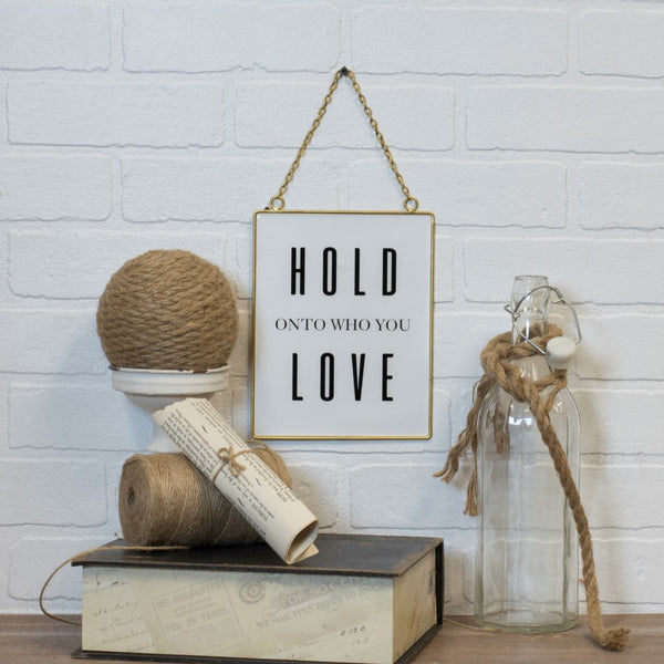 Hold onto who you love sign