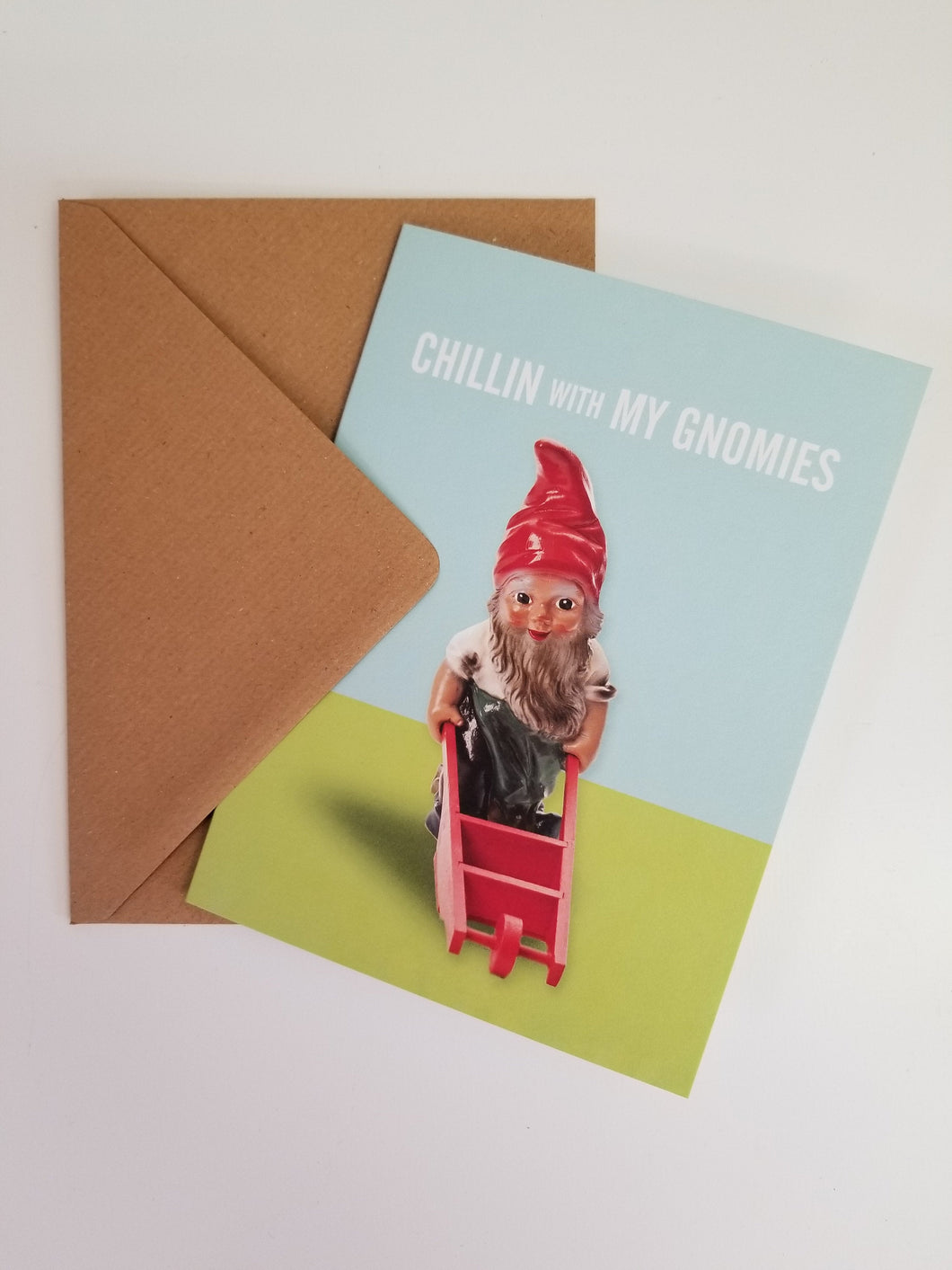 Chillin with my gnomies greeting card