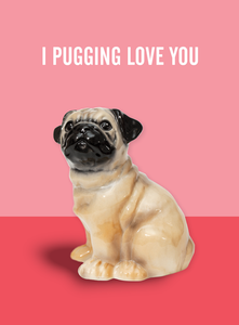 Pugging Love You Greeting Card