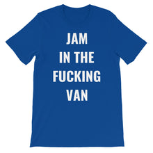 Load image into Gallery viewer, JAM IN THE FUCKING VAN - Short-Sleeve Unisex T-Shirt