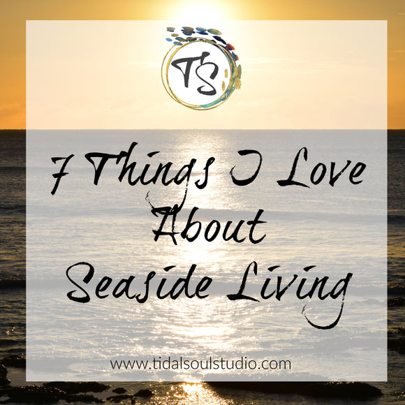7 Things I love about Seaside Living