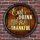 Barrel Top Tavern Sign - Eat Drink and Be Thankful