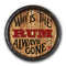 Barrel Top Tavern Sign - Why is the Rum Always Gone