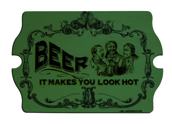 Beer Makes You Look Hot Wood Bar Sign Tavern-Shaped