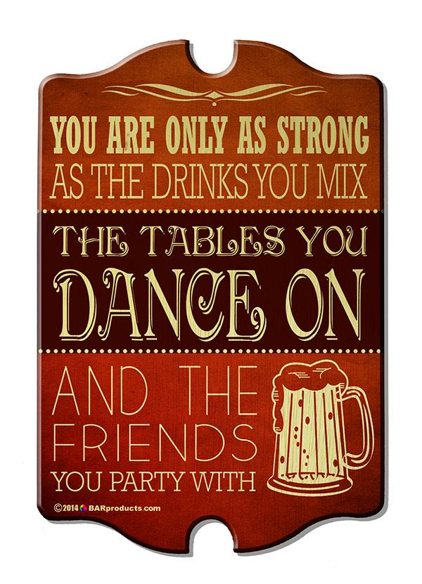 Dance On Tables - Kolorcoat™  Wood Bar Sign - Tavern Shaped