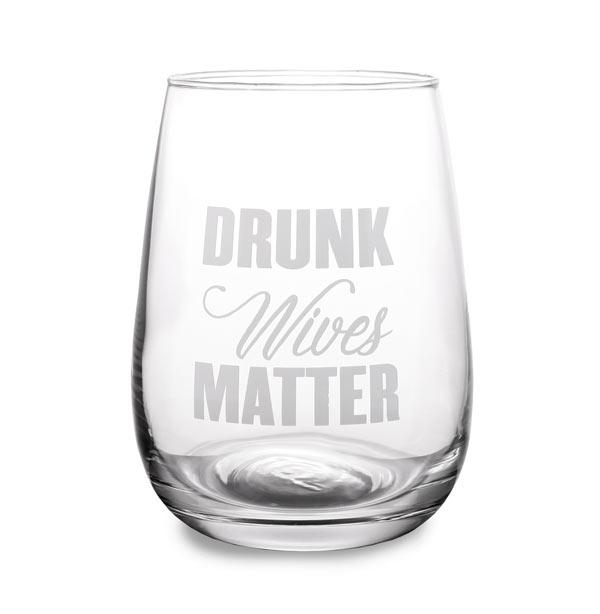 Drunk Wives Matter Stemless Wine Glass