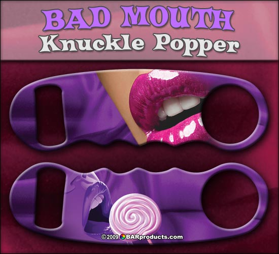 Bad Mouth Knuckle Popper Opener