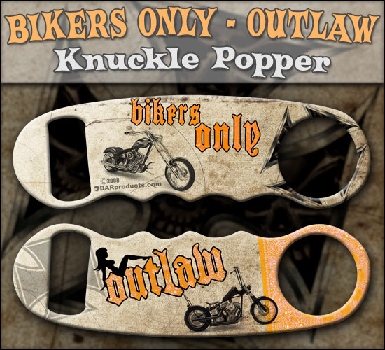 Outlaw - Bikers Only Knuckle Popper Opener