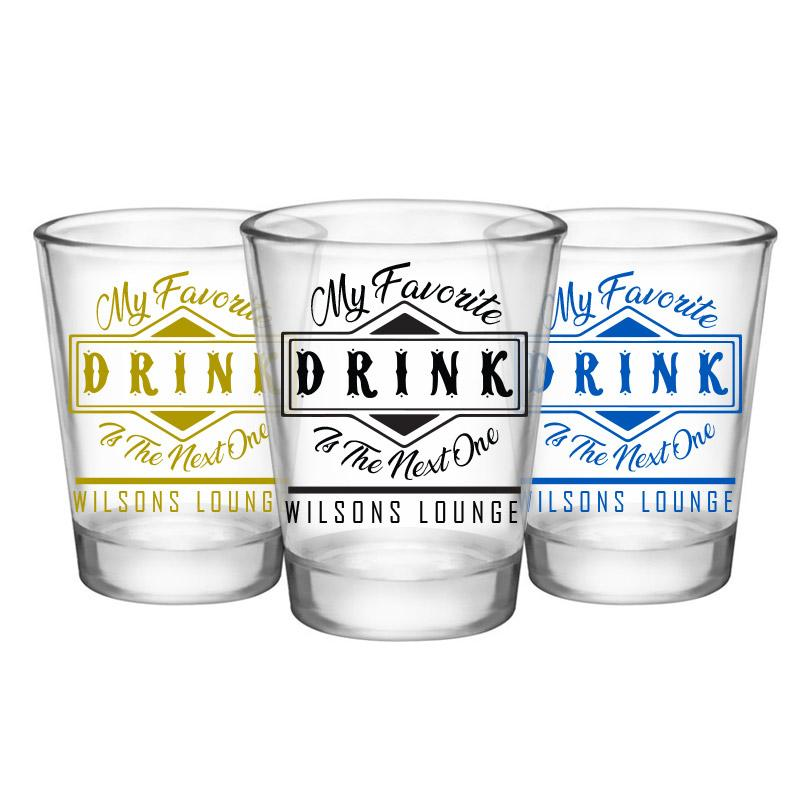 Customizable 1.75 oz. Clear Shot Glass- My Favorite Drink is the Next One - AYN