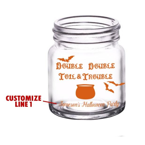 CUSTOMIZABLE - 2oz Clear Mini Mason Jar Shot Glass - Double Double Toil & Trouble