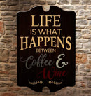 Life is What Happens... Tavern Shaped Wood Sign