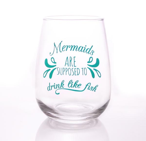 Mermaids are Supposed to Drink Like Fish Stemless Wine Glasses