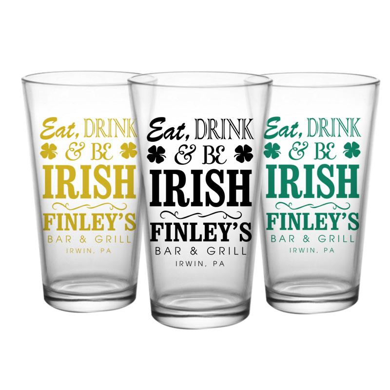 CUSTOMIZABLE - 16oz Pint / Mixing Glass - Eat, Drink and Be Irish
