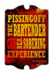 Piss Off Bartender - Kolorcoat™  Wood Bar Sign - Tavern Shaped