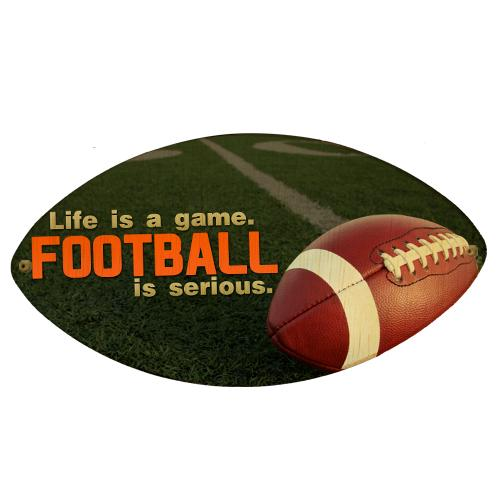 Football is SERIOUS - Football Shaped Wall Plaque