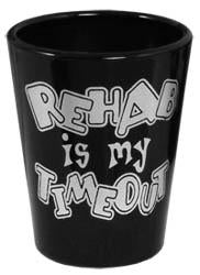 Rehab is my Timeout Shot Glass