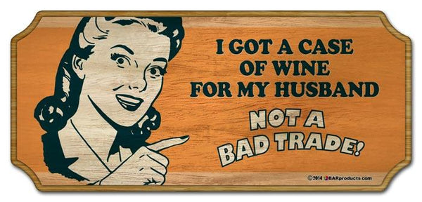Wood Plaque Kolorcoat Bar Sign - I got a case of wine for my husband... Not a bad trade!