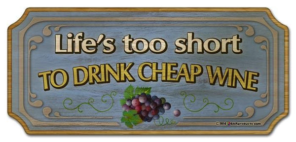 Wood Plaque Kolorcoat Bar Sign - Life's too short to drink cheap wine