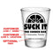 CUSTOMIZABLE - 1.75oz Clear Shot Glass - Suck It