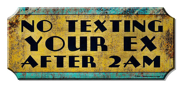 No Texting Your EX Wood Plaque Kolorcoat™ Sign
