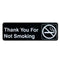 "Thank you for not smoking -White on Black Sign - 9""x3"""