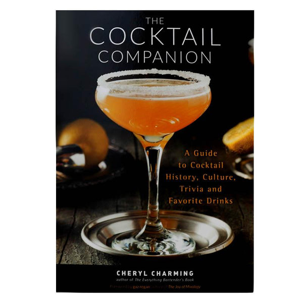 "The Cocktail Companion: A Guide to Cocktail History, Culture, Trivia and Favorite Drinks - ""Autographed"""