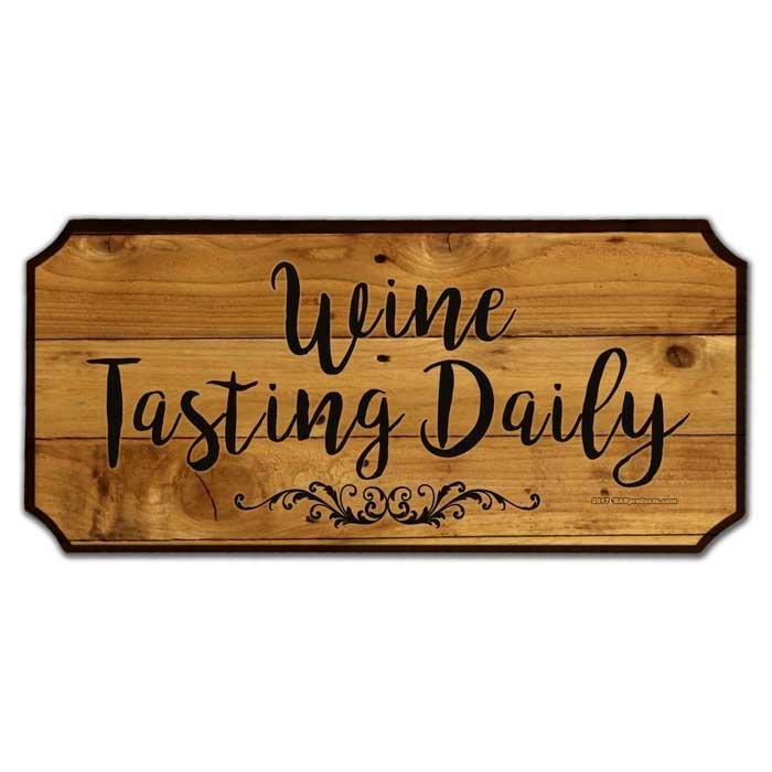 Wine Tasting Daily Wood Plaque Sign