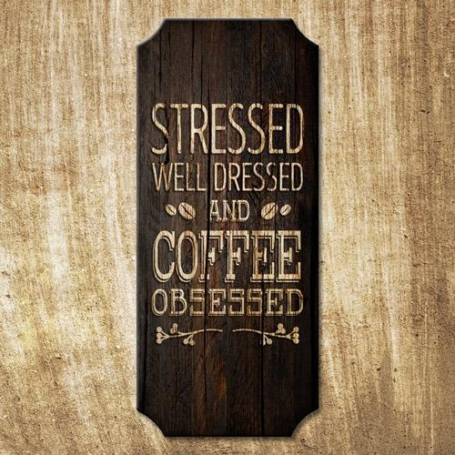 Coffee Obsessed - Wood Plaque Kolorcoat™ Sign