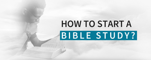 How To Start A Bible Study?