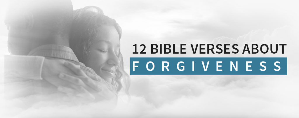 12 Bible Verses About Forgiveness