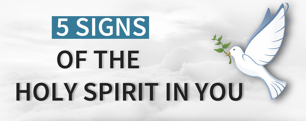 5 Signs of the Holy Spirit in You