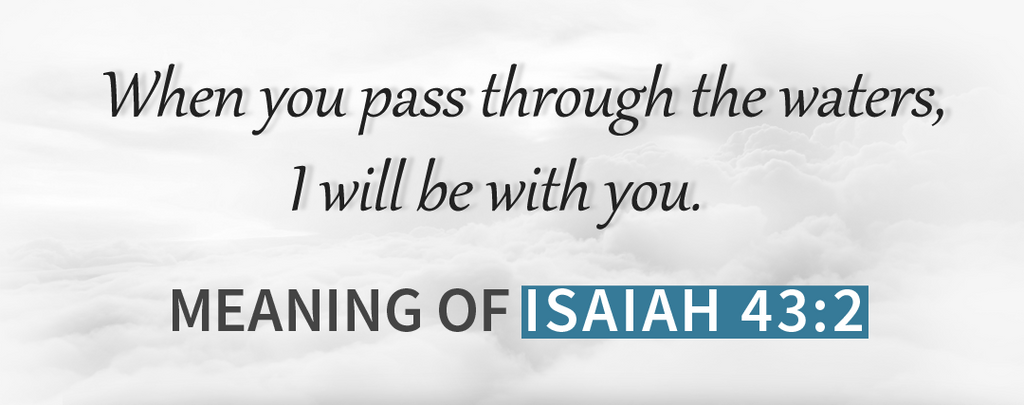 What Does Isaiah 43:2 Mean?