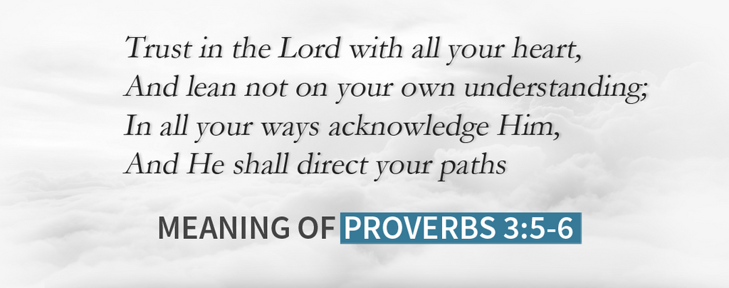 """Trust in the Lord"" The Meaning of Proverbs 3:5-6"