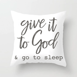 give-it-to-god-and-go-to-sleep-cushion-cover