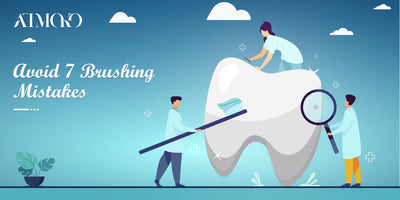 7 Brushing Mistakes You Should Know