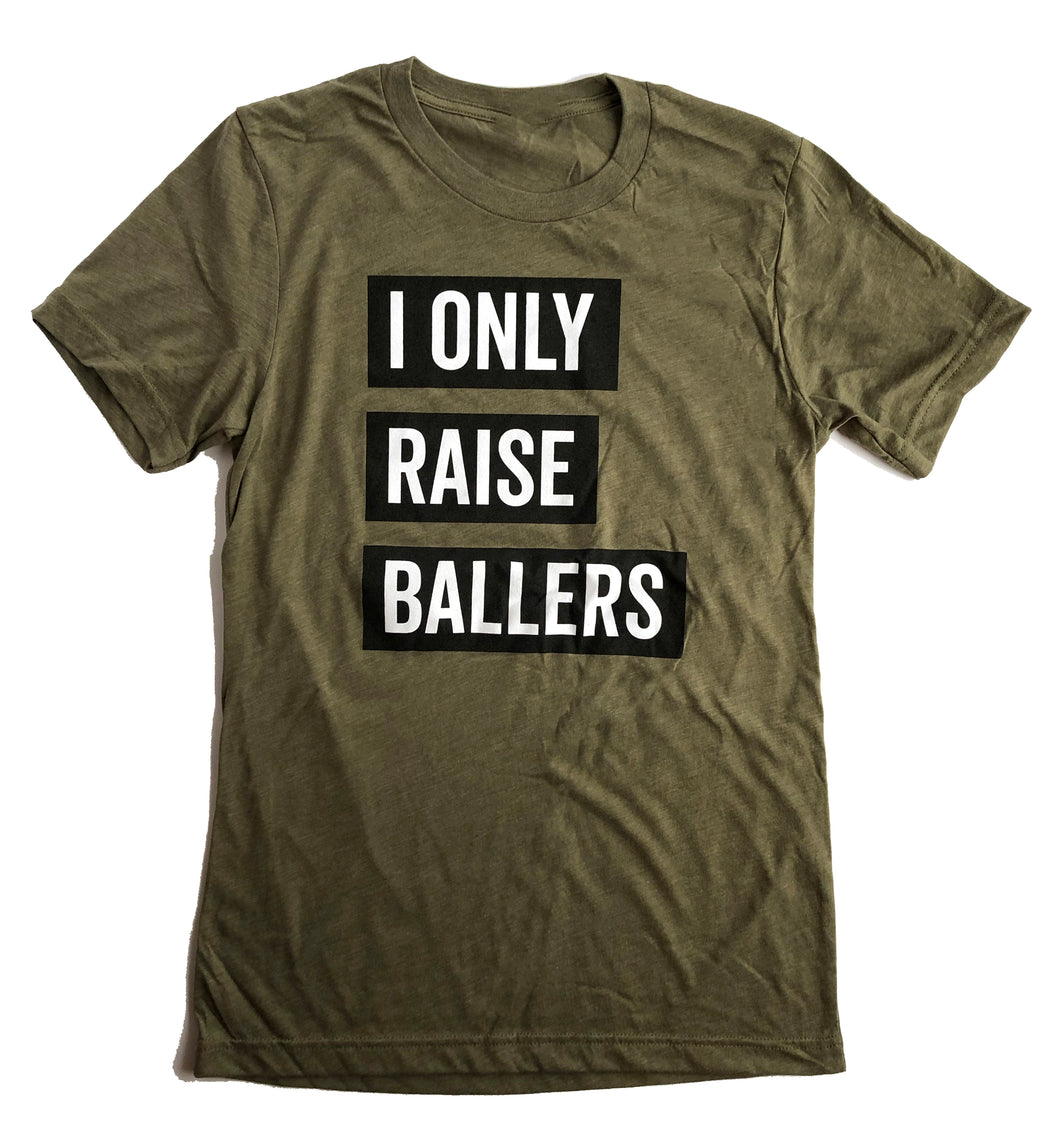 I Only Raise Ballers Adult Tee