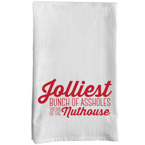 Jolliest Bunch of Assholes This Side of the Nuthouse Towel