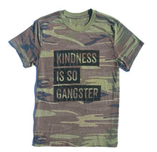 Load image into Gallery viewer, Kindness Is So Gangster Camo Adult Tee