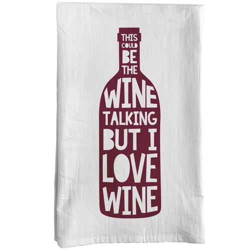 This Could be the Wine Talking Towel