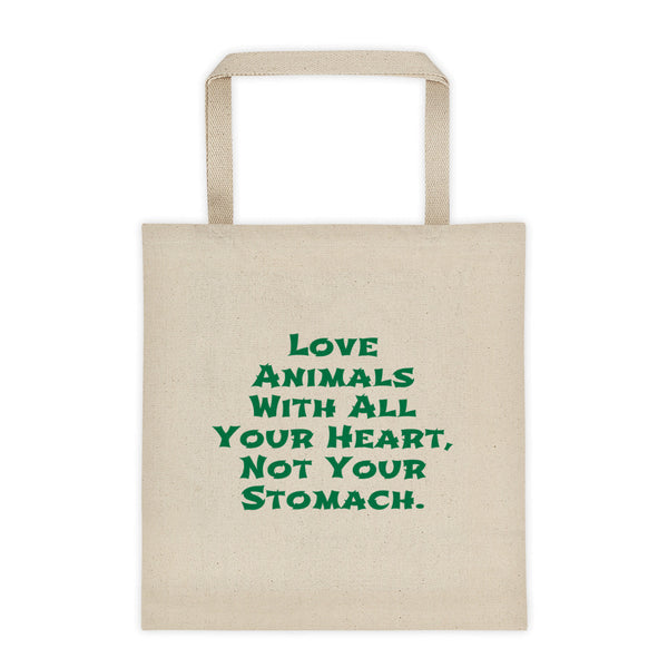 Love Animals With All Your Heart, Not Your Stomach Tote bag