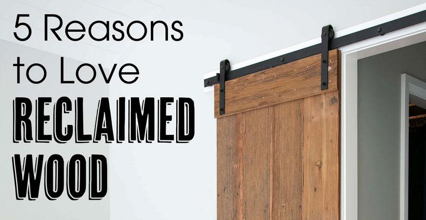 5 Reasons You'll Love Reclaimed Wood - RealCraft
