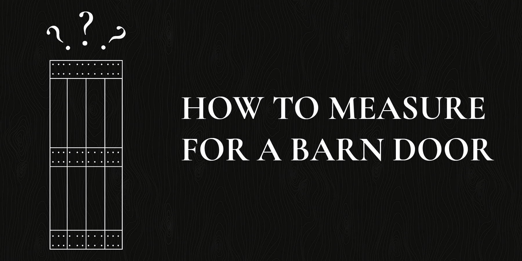 How to Measure for a Barn Door - An Illustrated Guide banner
